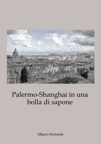 Palermo-Shanghai in una bolla di sapone