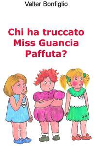 Chi ha truccato Miss Guancia Paffuta?
