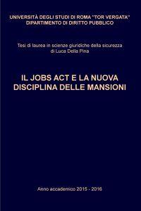 IL JOBS ACT E LA NUOVA DISCIPLINA DELLE MANSIONI