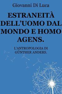 ESTRANEITÀ DELL'UOMO DAL MONDO E HOMO AGENS.