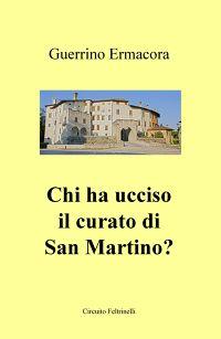 Chi ha ucciso il curato di San Martino?
