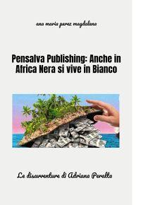Pensalva Publishing: Anche in Africa Nera si vive...