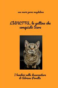 LUNETTA, la gattina che conquistò Sara