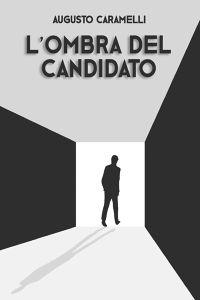 L'OMBRA DEL CANDIDATO