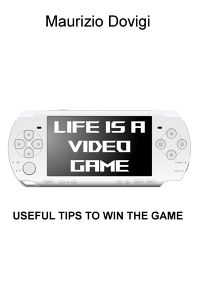 LIFE IS A VIDEO GAME
