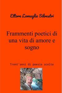 Frammenti poetici di una vita di amore e sogno