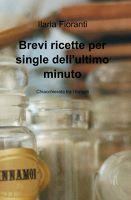 Brevi ricette per single dell'ultimo minuto