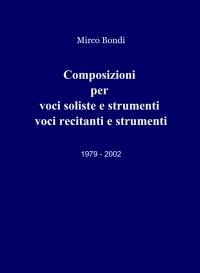 Composizioni per voci soliste e strumenti voci recitanti e strumenti