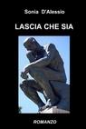 LASCIA CHE SIA