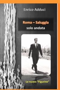 Roma-Saluggia, solo andata