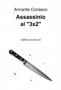 """Assassinio al """"3×2"""""""