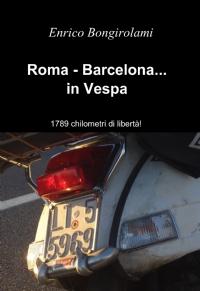 Roma – Barcelona…in Vespa