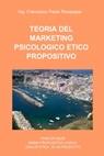 TEORIA DEL MARKETING PSICOLOGICO ETICO PROPOSITIVO