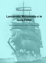 Lanzarotto Maloncello e le Isole Felici
