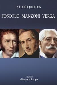 A colloquio con Foscolo Manzoni Verga
