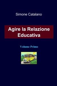 Agire la Relazione Educativa