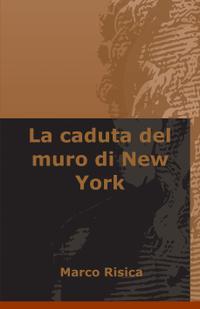 La caduta del muro di New York