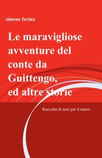Le maravigliose avventure del conte da Guittengo, ed altre storie
