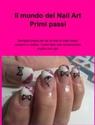 Il mondo del Nail Art Primi passi