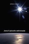copertina Jona il piccolo astronauta