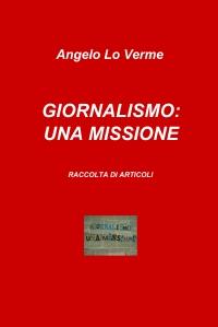 GIORNALISMO: UNA MISSIONE