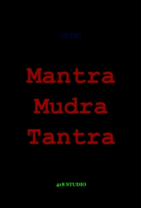 Mantra, Mudra, Tantra