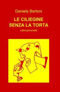LE CILIEGINE SENZA LA TORTA