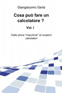 Cosa può fare un calcolatore ? Vol. I