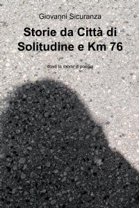 Storie da Città di Solitudine e Km 76