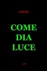 COME DIA LUCE