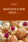 MANTOVA E NON SOLO…..