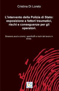 L'intervento della Polizia di Stato: esposizione a fattori traumatici, rischi e conseguenze per gli operatori.