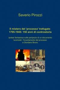 Il mistero del 'processo' trafugato 1795-1945: 150 anni di controstoria