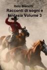 Racconti di sogni e fantasia Volume 3