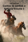 Contos de sonhos e fantasia Volume 3