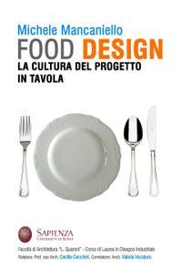 FOOD DESIGN La cultura del progetto in tavola
