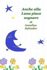 Anche alla Luna piace sognare