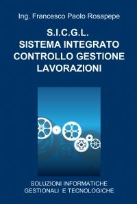S.I.C.G.L. SISTEMA INTEGRATO CONTROLLO GESTIONE LAVORAZIONI