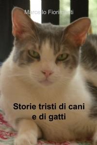 Storie tristi di cani e di gatti