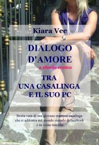 DIALOGO D'AMORE, A SFONDO EROTICO, TRA UNA CASALINGA E IL SUO PC