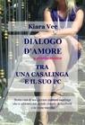 DIALOGO D'AMORE, A SFONDO EROTICO, TRA UNA CASALINGA E...