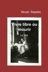 copertina di Vivre libre ou mourir