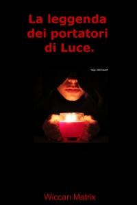 La leggenda dei portatori di Luce.