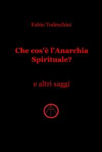 Che cos'è l'Anarchia Spirituale?