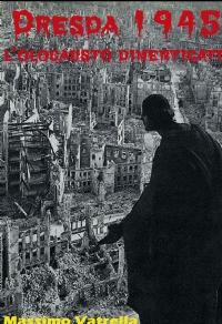 Dresda 1945 – L'olocausto dimenticato