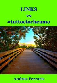 LINKS vs #tuttociòcheamo