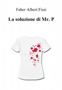 La soluzione di mr. P