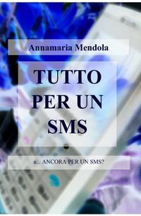 TUTTO PER UN SMS