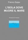 copertina L'ISOLA DOVE MUORE IL MARE
