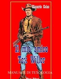 IL MIO AMICO TEX WILLER –